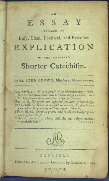 An essay towards and easy plain practical and extensive explication of the assemblys shorter catechism
